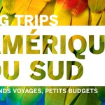 Big Trips, grands voyages, petits budgets !