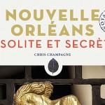 Nouvelle Orléans Insolite et Secrète