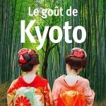 Le goût de Kyoto & Tokyo