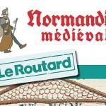 Normandie médiévale par le Routard