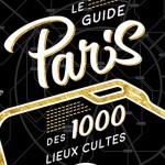 1000 lieux cultes de Paris