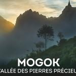 Mogok, la vallée des joyaux